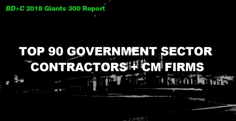 Top 90 Government Sector Contractors + CM Firms [2018 Giants 300 Report]
