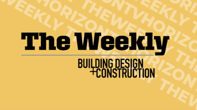 """""""The Weekly,"""" a new virtual news program from Building Design+Construction, ."""