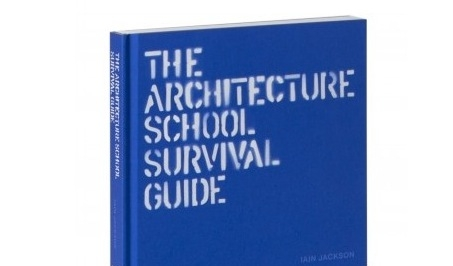 """Written by Iain Jackson, """"The Architecture School Survival Guide"""" covers both broad designing ideas and specific architecture tips."""