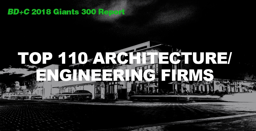 Top 110 Architecture/Engineering Firms [2018 Giants 300 Report]