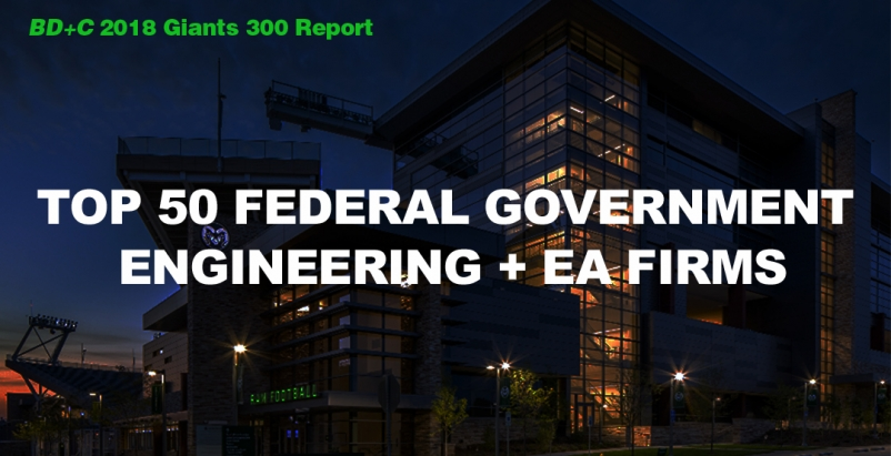 Top 50 Federal Government Sector Engineering + EA Firms [2018 Giants 300 Report]