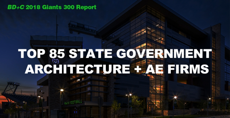 Top 85 State Government Architecture + AE Firms [2018 Giants 300 Report]