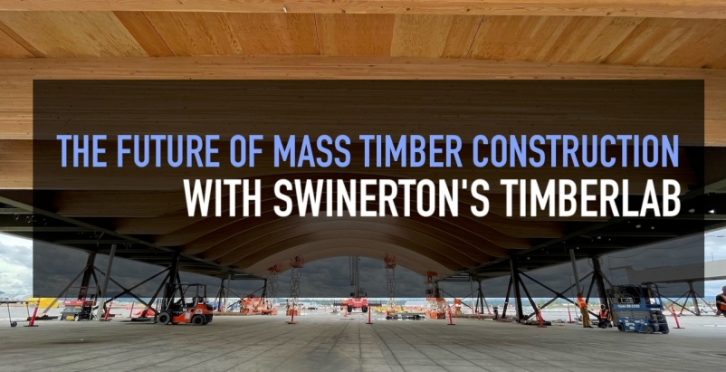 The future of mass timber construction, with Swinerton's Timberlab