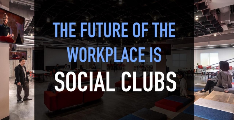 The future of the workplace is social clubs