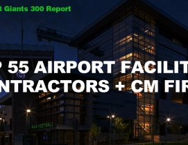 Top 55 Airport Facilities Contractors + CM Firms [2018 Giants 300 Report]