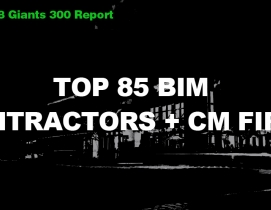 Top 85 BIM Contractors + CM Firms [2018 Giants 300 Report]