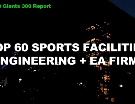 Top 60 Sports Facilities Engineering + EA Firms [2018 Giants 300 Report]