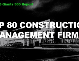 Top 80 Construction Management Firms [2018 Giants 300 Report]
